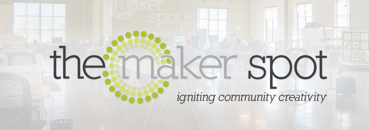 Learn more about The Maker Spot, our community makerspace