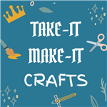 TAKE-IT MAKE-IT CRAFTS
