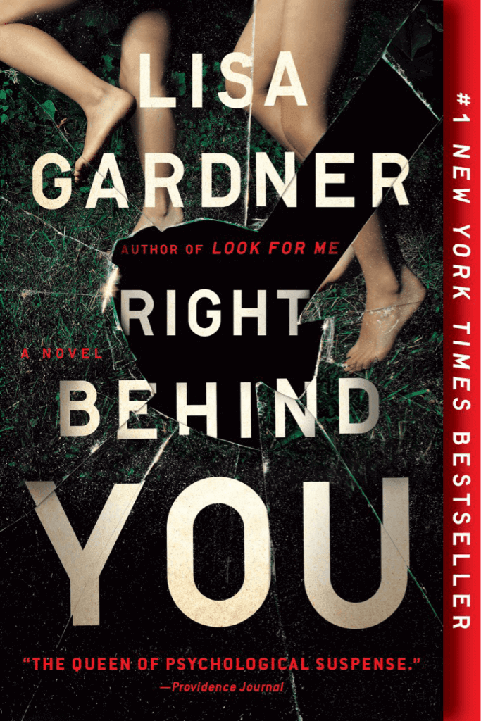Right Behind You, by Lisa Gardner